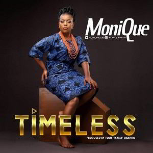 Monique – Timeless [MP3, Video and Lyrics]
