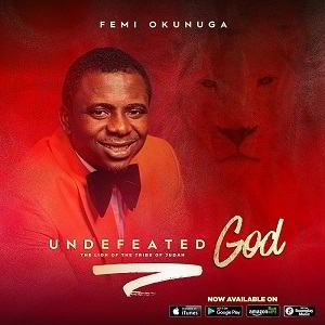 Undefeated God Femi Okunuga