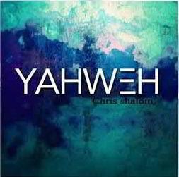 Yahweh Chris Shalom