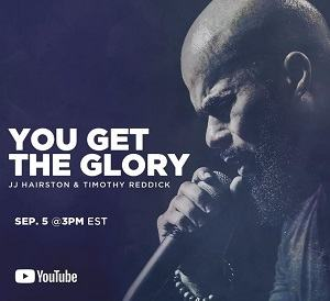You Get The Glory JJ Hairston Ft. Timothy Reddick