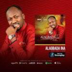 Alagbada Ina By Johnson Suleman Ft. Lizzy Suleman & Marvel Joks (MUSIC, VIDEO & LYRICS)