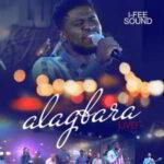 Alagbara By I-fee Sound (MUSIC, VIDEO & LYRICS)