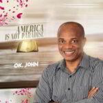 OK. John - America is Not Paradise [MP3 and Lyrics]
