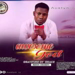 Austyn IJ - Awesome God [MP3 and Lyrics]