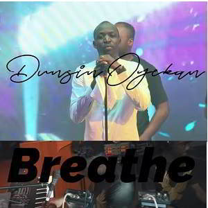 Breathe By Dunsin Oyekan