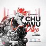Solo-Songz - Chukwu Dike [MP3 and Lyrics]