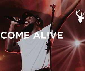 Come Alive By Dante Bowe