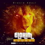 Gracie Adaji - Elohim Adonai [MP3 and Lyrics]