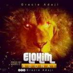 Elohim Adonai By Gracie Adaji (MUSIC & LYRICS)