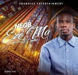 Neob - Eze Mo (My King) [MP3 and Lyrics]