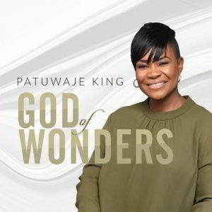 Pat Uwaje-King - God of Wonders [MP3, Video and Lyrics]