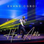 He's Able By Evans Ogboi (MUSIC, VIDEO & LYRICS)