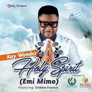 Holy Spirit (Emi Mimo)Kay Wonder Ft. Debbie Francis