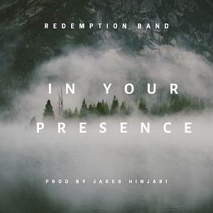 Redemption Band - In Your Presence [MP3 and Lyrics]