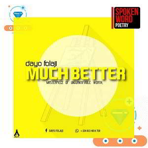 Dayo Folaji - Much Better [MP3 and Lyrics (Spoken Words)]