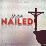 Yadah - Nailed [MP3, Video and Lyrics]