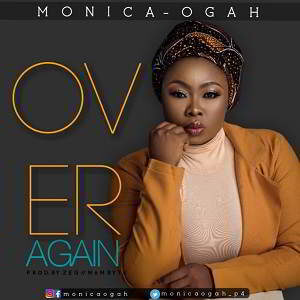 Over Again By Monica Ogah