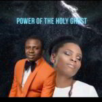 Femi Okunuga - Power of the Holy Ghost Ft. Victoria Orenze [Audio, Video and Lyrics]
