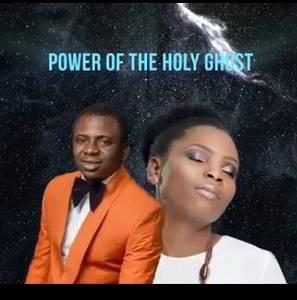 Power of The Holy Ghost - Femi Okunuga Ft. Victoria Orenze