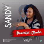 Sandy - Powerful Healer [MP3 and Lyrics]