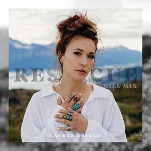 Lauren Daigle - Rescue (Chill Mix) [Audio, Video and Lyrics)