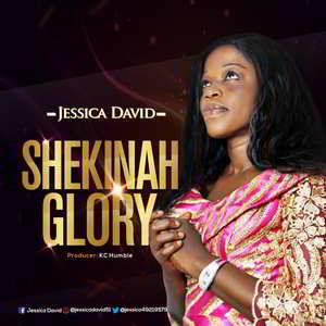 Jessica David - Shekinah Glory [MP3 and Lyrics]