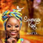 Asatta - Sovereign King [MP3 and Lyrics]