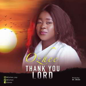 Ozhee - Thank You Lord [MP3 and Lyrics]