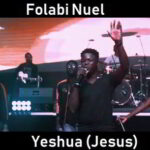 Folabi Nuel - Yeshua (Jesus) [Audio, Video and Lyrics]