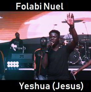Folabi Nuel - Yeshua (Jesus) [Audio, Video and Lyrics]