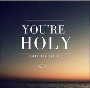 You Are Holy By KI