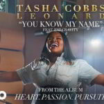Tasha Cobbs Leonard - You Know My Name Ft. Jimi Cavity [Video and Lyrics]