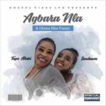 Agbara Nla By Tope Alabi Ft. Iseoluwa (MUSIC, VIDEO & LYRICS)