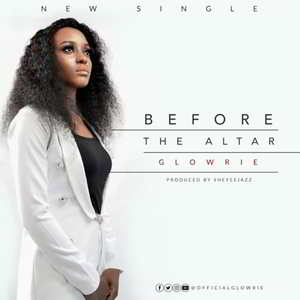 Glowrie - Before The Altar [MP3, Video and Lyrics]