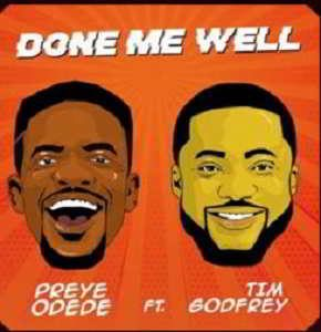 Done Me Well By Preye Odede Ft. Tim Godfrey