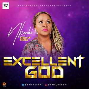 Nkechi - Excellent God [MP3 and Lyrics]