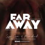 Enyo Sam & Mimshach - Far Away [MP3, Video and Lyrics]