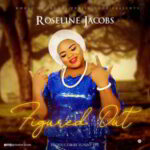 Roseline Jacobs - Figured Out [MP3, Video and Lyrics]