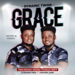 Dynamic Twins - Grace [MP3, Video and Lyrics]