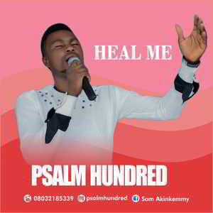 Heal Me By Psalm Hundred
