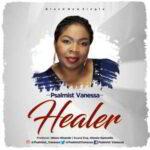 Psalmist Vanessa - Healer [MP3, Video and Lyrics]