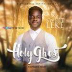 Sweetleke - Holy Ghost [MP3, Video and Lyrics]