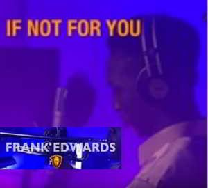 If Not For You By Frank Edwards