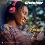 Loving Me By Chookar (MUSIC & LYRICS)
