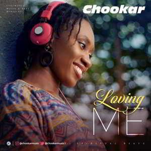 Loving Me By Chookar