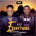 My Everything By John Mayor Ft. Kensalf (MUSIC & LYRICS)