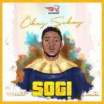 Okey Sokay - Sogi [MP3, Audio and Lyrics]