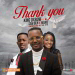 King Oxbow - Thank You Ft. Sam Ben & Marie [MP3 and Lyrics]