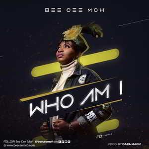 Bee Cee Moh - Who Am I [MP3 and Lyrics]