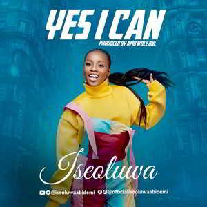 Yes I Can By Iseoluwa